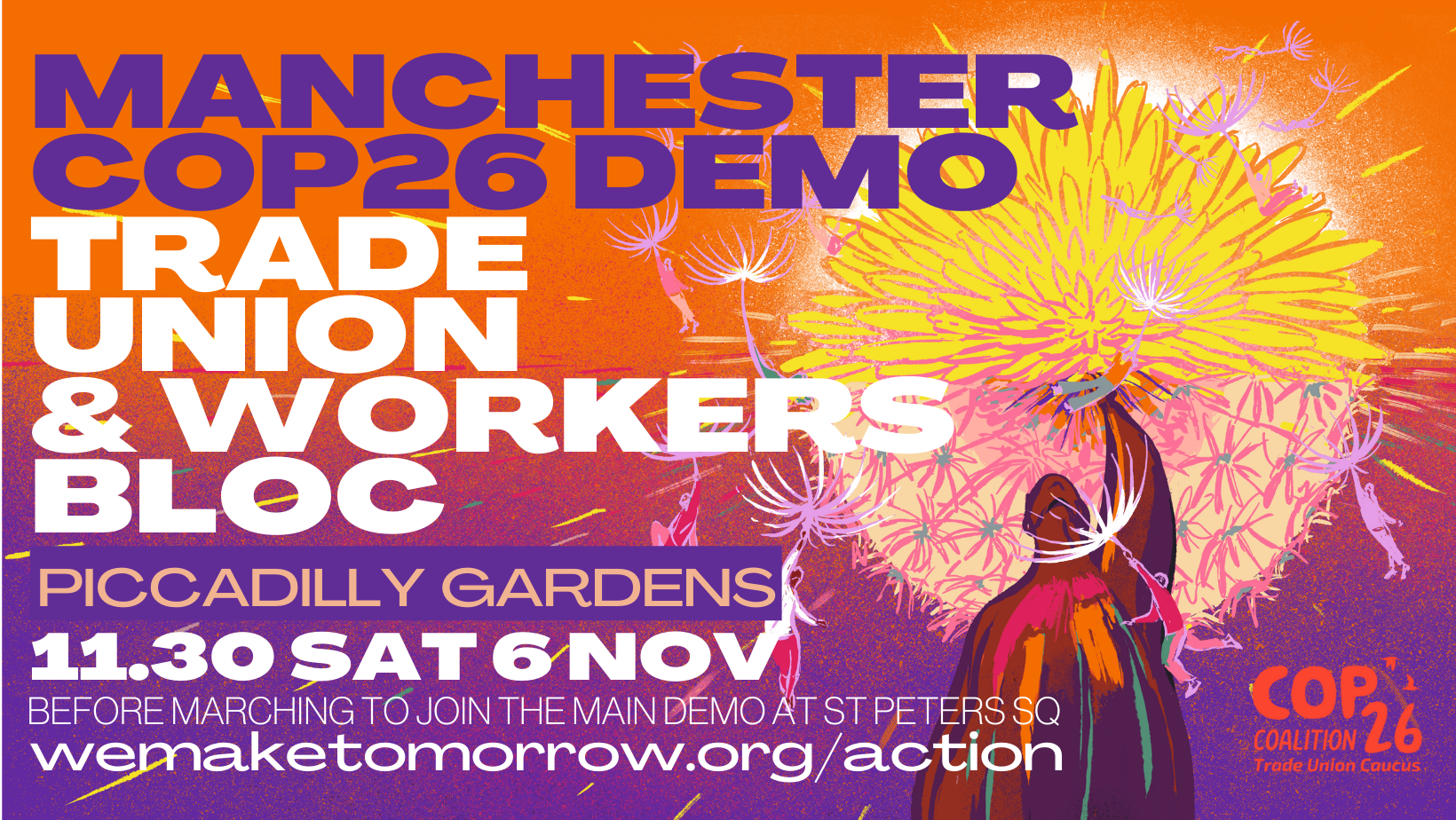 Manchester COP26 demo. Trade union / workers bloc. Piccadilly Gardens, 11:30am Sat 6 Nov. Then joining the main demo in St Peter's Square. wemaketomorrow/action